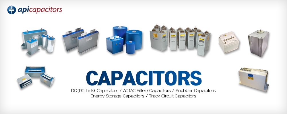 APICapacitors, ICAR Capacitors : DC(DC Link) Capacitors / AC(AC Filter) Capacitors / Snubber Capacitors Energy Storage Capacitors / Track Circuit Capacitors